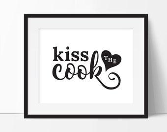 Kiss the Cook, Kitchen Printable, Kitchen Art, Kiss the Cook Sign, Art for Kitchen, Kitchen Decor, Kitchen Sign, Kiss the Cook Print