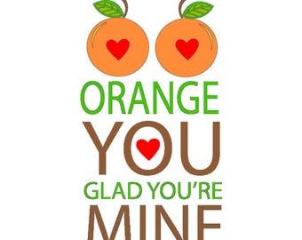 Orange You Glad You're Mine SVG