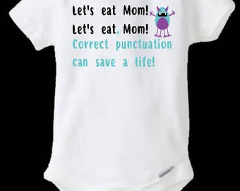 Let's Eat Mom Outfit, Correct Punctuation Can Save a Life, Grammar, Grammar Police, Grammar Outfit, Grammar Bodysuit, Monster