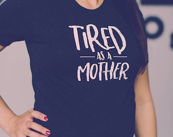 Tired as a Mother Short Sleeve Super Comfy Tee - Charcoal