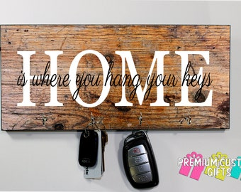 Home Is Where You Hang Your Keys Key Hanger - Wedding, Holiday, and Anniversary Gift - Custom MDF Key Holder - Housewarming - Design #KH152