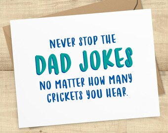 Never Stop The Dad Jokes No Matter How Many Crickets You Hear funny greeting card; card for dad or friend; BLANK INSIDE, envelope included
