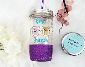 Peanut Butter and Jelly Tumbler, We Go together like peanut butter and jelly, Best Friend Birthday Gift, Best Friend Mug, Glitter Tumbler