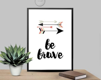Be Brave Arrows Black White Pink Light Green Nursery Inspirational Typography Baby 8x10 Wall Art Decor Print Digital Download
