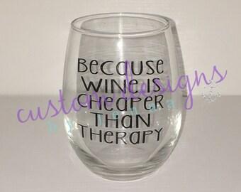 Car le vin est moins cher que le traitement minimal Verre à vin || Idée de cadeau