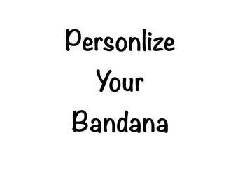 Add On - Personalize your bandana