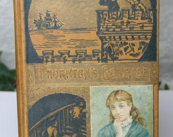 Antique Book - Thornton's Courage