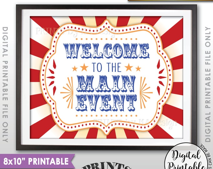 """Welcome to the Main Event Carnival Theme Birthday Welcome to the Circus Welcome Sign, Circus Theme Party, PRINTABLE 8x10"""" Carnival Sign <ID>"""