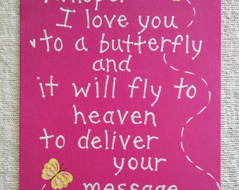 "Butterfly canvas wall art with saying, ""Whisper I love you to a butterfly and it will fly to heaven to deliver your message."" Girls  Baby"