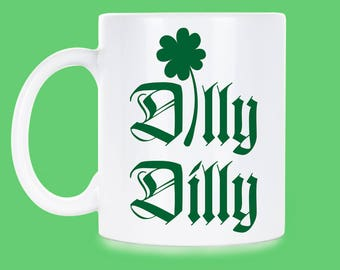 Dilly Dilly Irish Dilly Dilly St Patricks Day Dilly Irish Beer St Paddys Dilly Gift Dilly Dilly Gift Funny Dilly Dilly Dilly Beer Gift