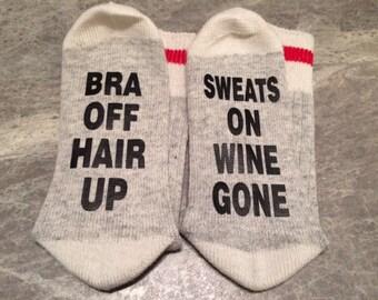 Bra Off Hair Up ... Sweats On Wine Gone (Socks)