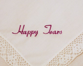 Embroidered Wedding handkerchief Happy Tears hankerchief gift personalize your choice of color listing is for one handkerchief embroider