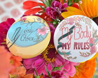 "Feminist Pin Set: My Body My Rules / My Body My Choice Large 2.25"" Pins"