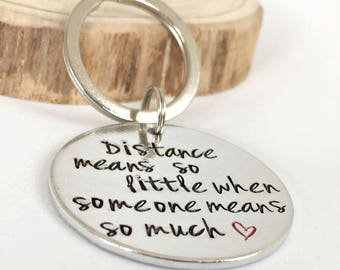 Distance Means So Little When Someone Means So Much, Keyring, Hand Stamped Keychain, Long Distance, Husband Present, Boyfriend, Missing You