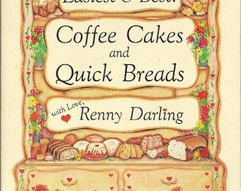 """Royal House Publishing """"Easiest & Best! Coffee Cakes and Quick Breads""""  By Renny Darling"""