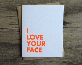 I Love Your Face Letterpress Card