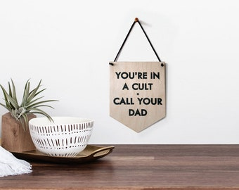Pop Culture Wall Hanging- Laser cut birch | YOU'RE in a CULT