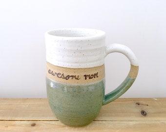 MOM Mug, Mother's Day Gift,  Personalized Mug, Pottery Mug, Handmade Mug,Mug, Stoneware, Mug, Large Mug, Awesome Mom, jclay