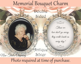 SALE! Memorial Bouquet Charm - Double-Sided - Personalized with Photo - Those we love don't go away - Gift for the Bride- Cyber Monday