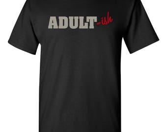 Adult-ish T-Shirt Funny Humorous T-Shirt 2 color - Men's