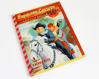 Vintage 1950s Childrens Book / Hopalong Cassidy and His Young Friend Danny 1950 Hc / A Bonnie Book, Country Western, Cowboy