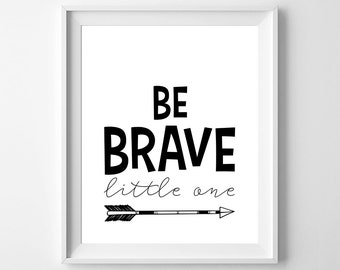 Be Brave Little One - Nursery Printable Poster - Wall Art, Kid Bedroom Decor