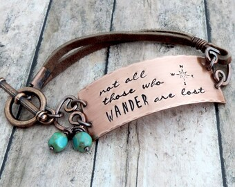 Not All Those Who Wander Are Lost Bracelet - Wanderlust Jewelry - Gift for Traveler - Travel Quote Jewelry - Tolkien Quote - Stamped Jewelry