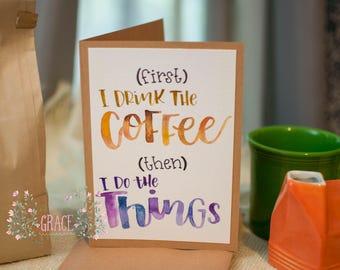 5x7 First, Coffee Handmade Card