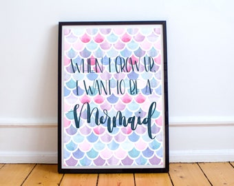 When I Grow Up, I Want To Be A Mermaid - Digital Print