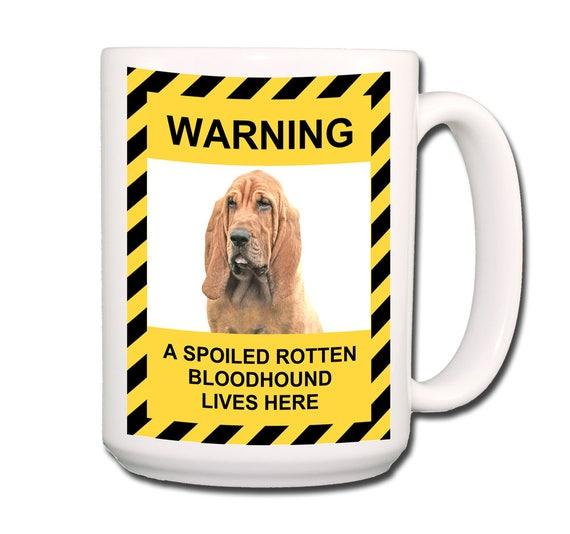 Bloodhound Spoiled Rotten Extra Large 15 oz Coffee Mug