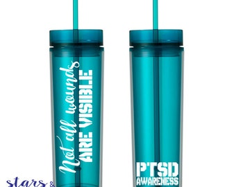 Not All Wounds Are Visible 16oz Tumbler. PTSD Awareness. Marines Army Navy Coast Guard Air Force. Veteran Hero. Milso wife girlfriend fiance