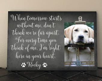 When Tomorrow Starts Without Me, FREE Design Proof, Pet Loss Gift, PET MEMORIAL Frame, Cat Dog Memorial Gift, Pet Sympathy Bereavement wt01