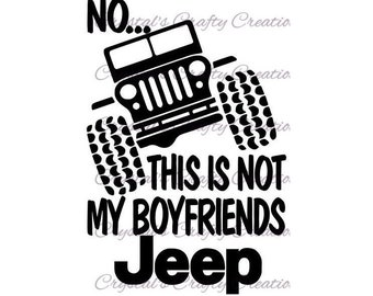 No... This Is Not My Boyfriends Jeep SVG File Ready To Use