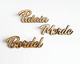 3 wooden pin's Bordel Merde Putain (shit and fuck in french) french message gift for her by decartonetdetoiles