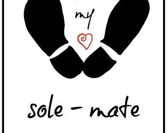 Valentine Card. Sole - Mate. A2 sized card with envelope.