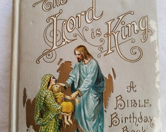 Antique Bible Birthday Book, The Lord Is King, c. 1904 DeWolfe, Fiske & Co Boston, 12 Color Illustrations