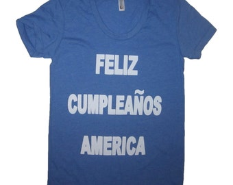 womens feliz cumpleaños america t shirt tee funny cute USA 4th of july party top red white blue merica murica spanish mexican happy birthday