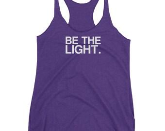 BE THE LIGHT || women's tank top