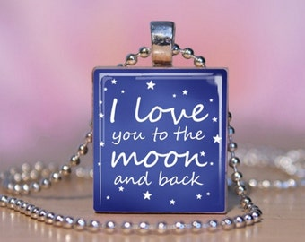 I Love You To The Moon And Back Scrabble Necklace - Scrabble Pendant - Charm Bracelet - Charm Necklace. Valentines Gift. Christmas Gift. 122