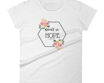 Dwell In Hope T-Shirt, Psalm 16:9
