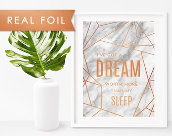 I've got a Dream worth more than My Sleep on Marble- Real Copper Foil Wall Art-5x7 8x10 11x14