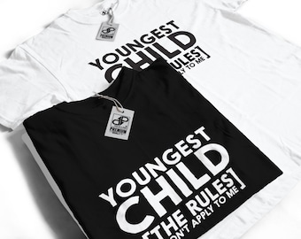 Youngest Child The Rules Don't Apply To Me T-Shirt - Funny Slogan Humour Gift Idea