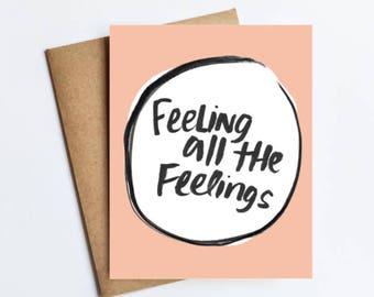 Feeling All the Feelings - NOTECARD - FREE SHIPPING!