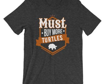 Must Buy More Turtles Animals Hobby T-Shirt