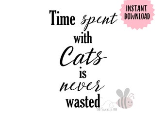 Time Spent With Cats INSTANT DOWNLOAD Printable