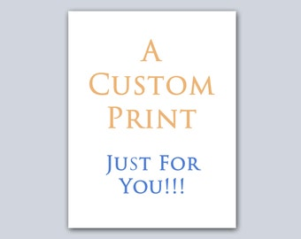 Custom Prints For Emma and Tom Only