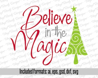 Believe in the Magic - Christmas Vector Art - Svg Eps Ai Gsd Dxf Download