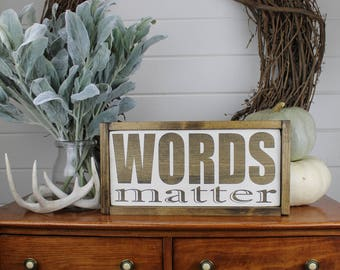 Words Matter- Wood Sign for Rustic - Farmhouse - Boho - Primitive Styles