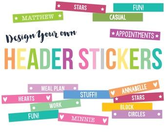 Design Your Own Header Planner Stickers - To Suit Erin Condren Life Planner Vertical, Happy Planner & PPP - Custom Header Stickers