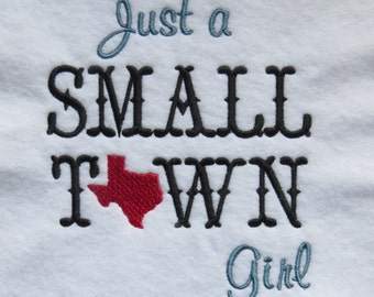 Just A Small Town Girl - Texas - Embroidery Design - 2 Sizes
